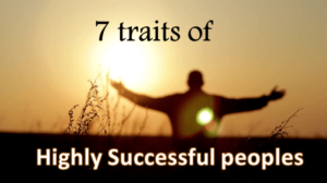 7 Traits of Highly Successful People