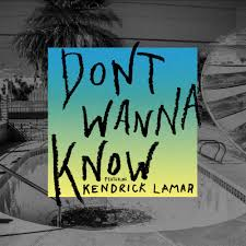 Dont Wanna Know – Song Of The Day